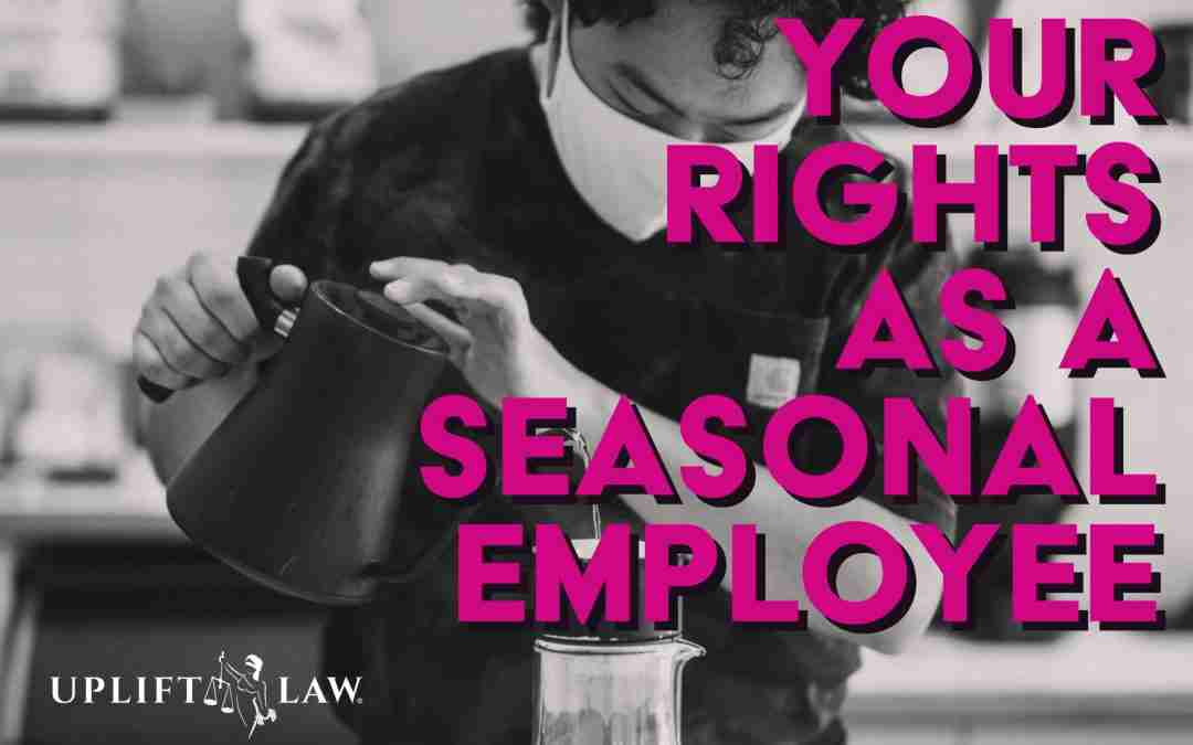 Your Rights as a Seasonal Employee