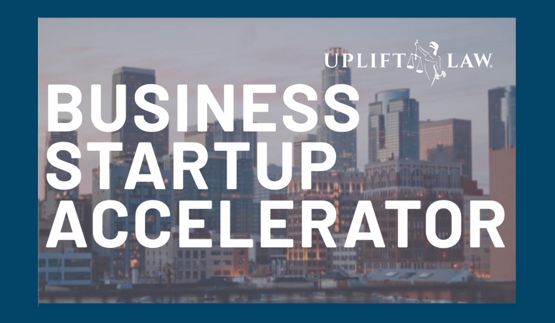 What is the Uplift Law Business Startup Accelerator 2.0?