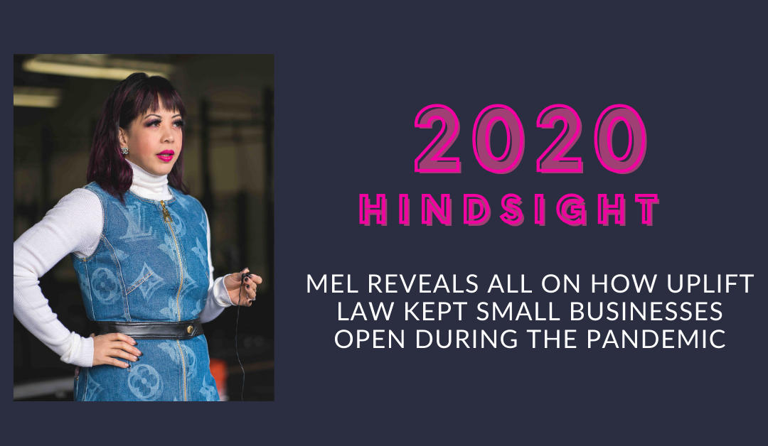2020 Hindsight: Mel reveals all on how Uplift Law kept small businesses open during the pandemic