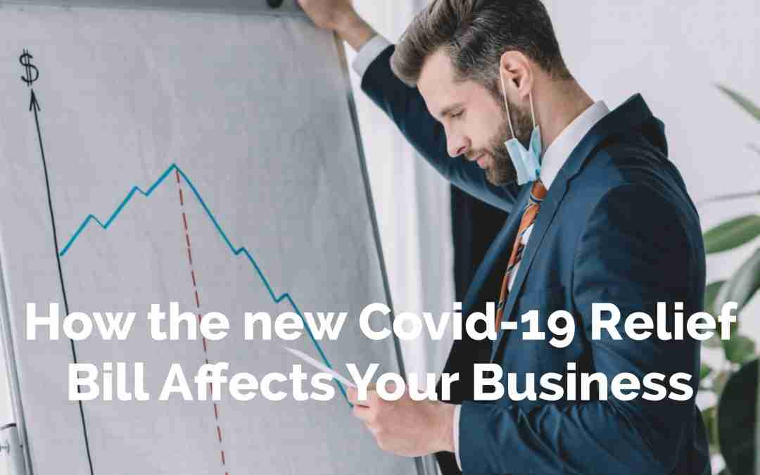 How the new Covid-19 Relief Bill Affects Your Business