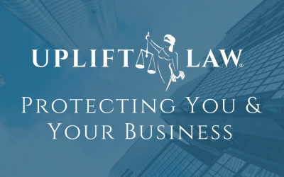 Uplift Law: Protecting You and Your Business