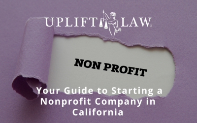 Uplift Law, PC — Your Guide to Starting a Nonprofit Company in California